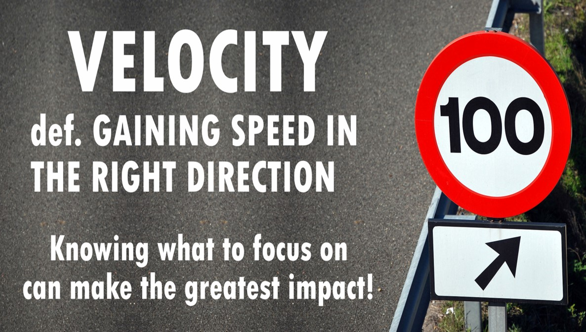 Velocity is Gaining speed .... in the right direction!
